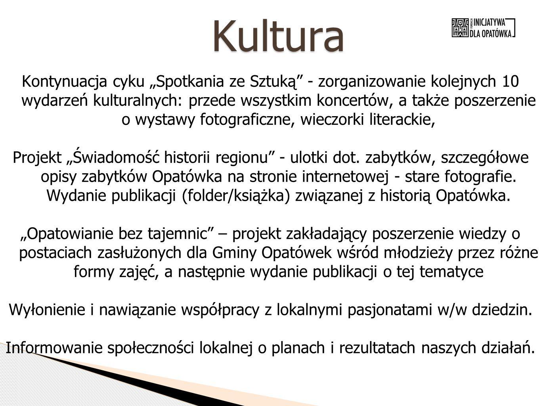 """Kultura Kontynuacja cyku """"Spotkania ze Sztuką - zorganizowanie kolejnych 10 wydarzeń kulturalnych: przede wszystkim koncertów, a także poszerzenie o wystawy fotograficzne, wieczorki literackie, Projekt """"Świadomość historii regionu - ulotki dot."""