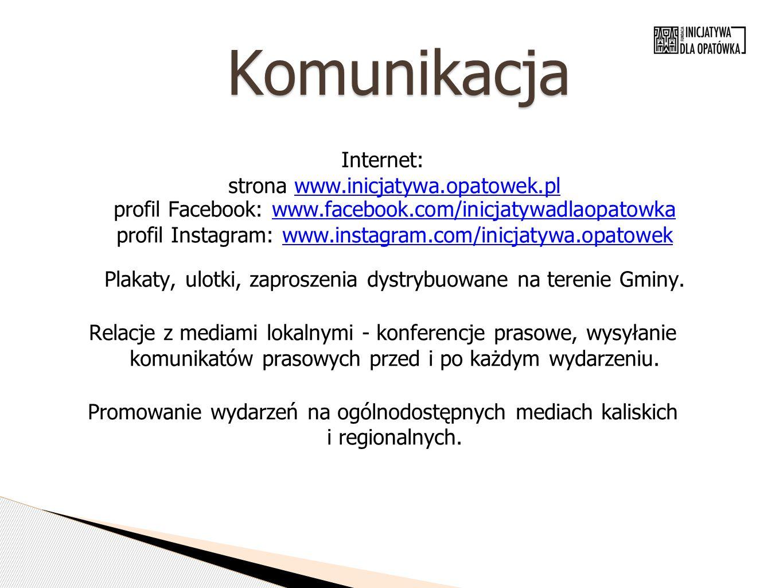 Komunikacja Internet: strona www.inicjatywa.opatowek.pl profil Facebook: www.facebook.com/inicjatywadlaopatowka profil Instagram: www.instagram.com/inicjatywa.opatowek Plakaty, ulotki, zaproszenia dystrybuowane na terenie Gminy.www.inicjatywa.opatowek.plwww.facebook.com/inicjatywadlaopatowkawww.instagram.com/inicjatywa.opatowek Relacje z mediami lokalnymi - konferencje prasowe, wysyłanie komunikatów prasowych przed i po każdym wydarzeniu.