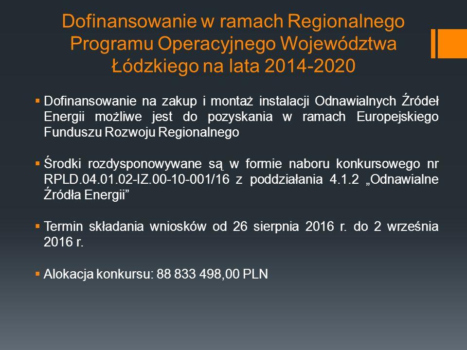 """Dofinansowanie w ramach Regionalnego Programu Operacyjnego Województwa Łódzkiego na lata 2014-2020  Dofinansowanie na zakup i montaż instalacji Odnawialnych Źródeł Energii możliwe jest do pozyskania w ramach Europejskiego Funduszu Rozwoju Regionalnego  Środki rozdysponowywane są w formie naboru konkursowego nr RPLD.04.01.02-IZ.00-10-001/16 z poddziałania 4.1.2 """"Odnawialne Źródła Energii  Termin składania wniosków od 26 sierpnia 2016 r."""