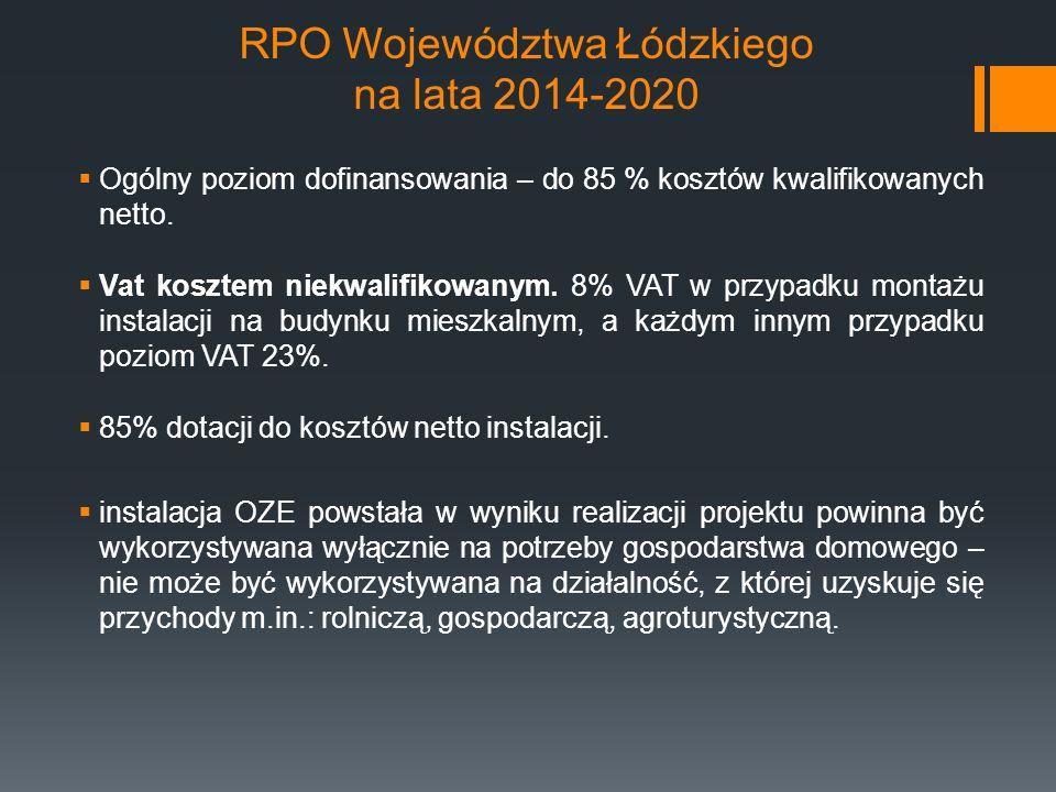 RPO Województwa Łódzkiego na lata 2014-2020  Ogólny poziom dofinansowania – do 85 % kosztów kwalifikowanych netto.