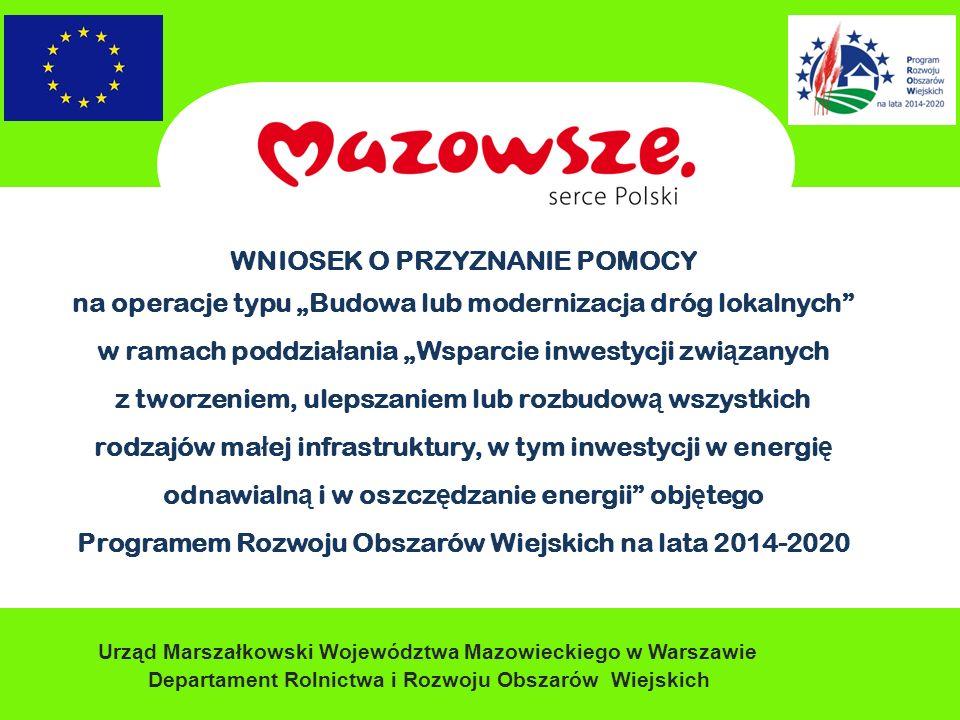 Urząd Marszałkowski Województwa Mazowieckiego w Warszawie Departament Rolnictwa i Rozwoju Obszarów Wiejskich WNIOSEK O PRZYZNANIE POMOCY na operacje t