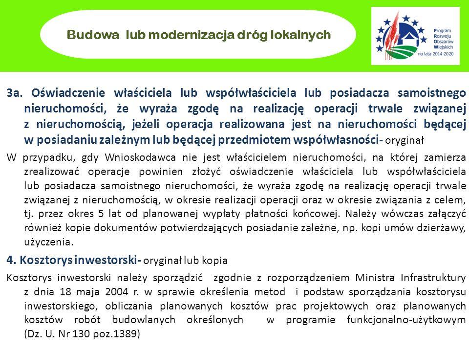 Budowa lub modernizacja dróg lokalnych 3a. Oświadczenie właściciela lub współwłaściciela lub posiadacza samoistnego nieruchomości, że wyraża zgodę na