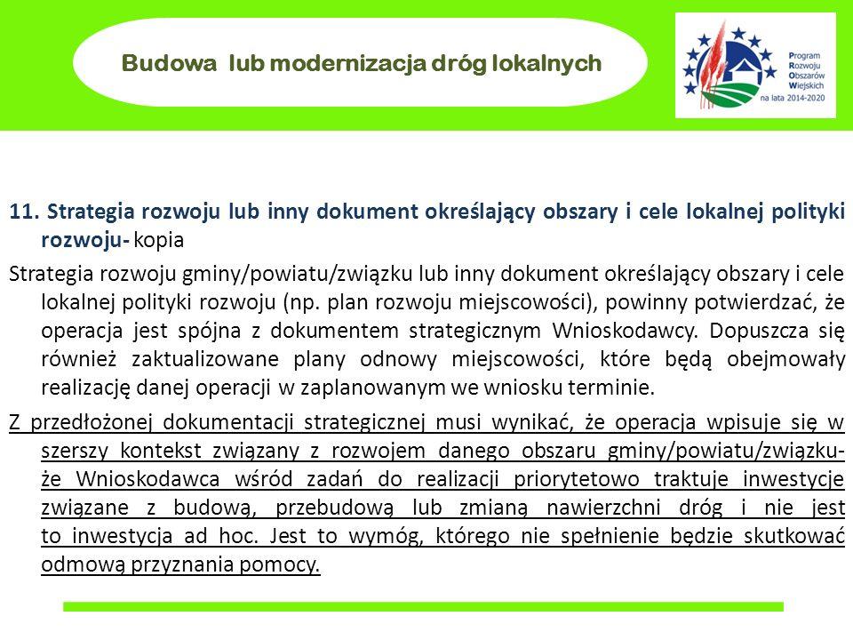 Budowa lub modernizacja dróg lokalnych 11. Strategia rozwoju lub inny dokument określający obszary i cele lokalnej polityki rozwoju- kopia Strategia r