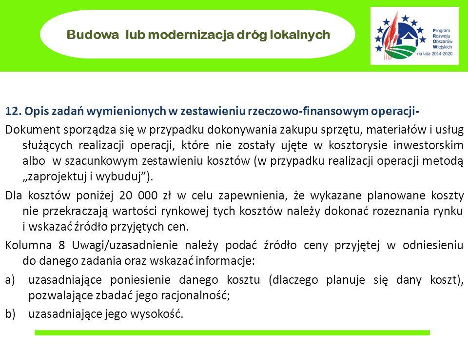 Budowa lub modernizacja dróg lokalnych 12. Opis zadań wymienionych w zestawieniu rzeczowo-finansowym operacji- Dokument sporządza się w przypadku doko