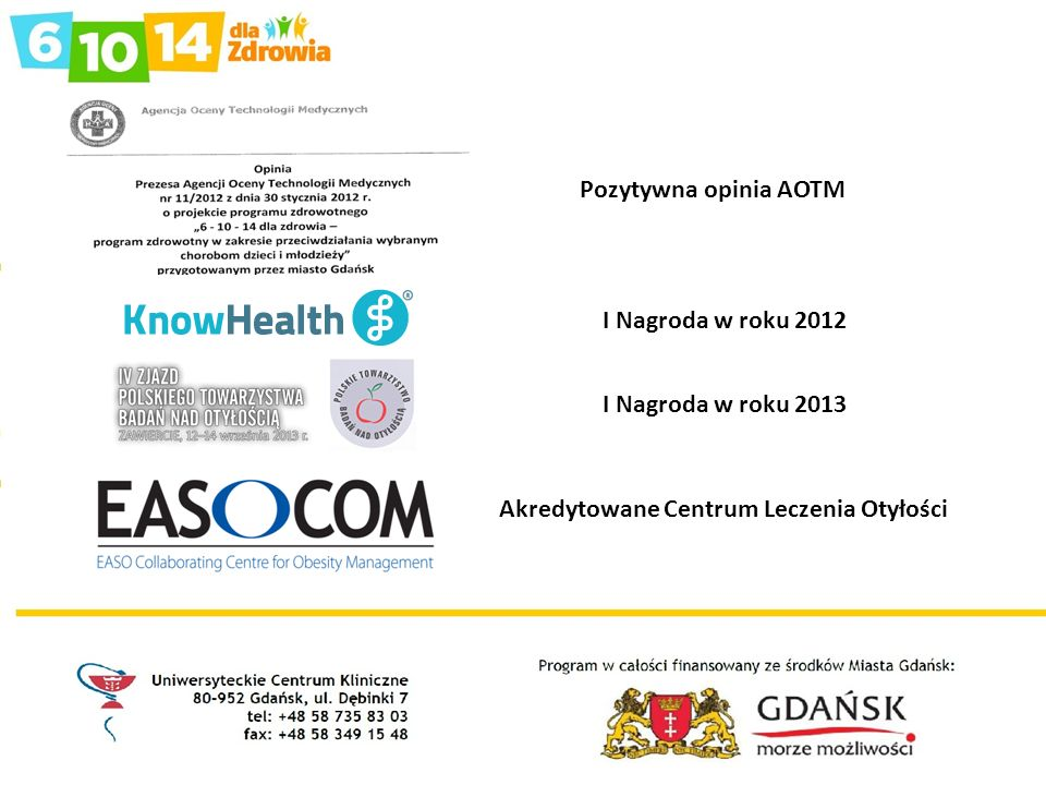 Akredytowane Centrum Leczenia Otyłości Pozytywna opinia AOTM I Nagroda w roku 2012 I Nagroda w roku 2013