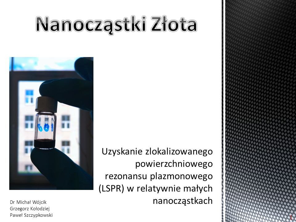 """Wstęp teoretyczny - """"Fenomen nanocząstek Synteza Brust'a-Schiffrin'a Przebieg eksperymentu Antygalwaniczna wymiana atomów złota na srebro Plazmon powierzchniowy, pomiary UV-Vis Podsumowanie Spis Treści 2"""