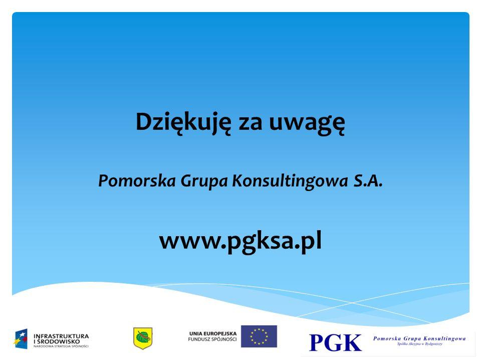 Dziękuję za uwagę Pomorska Grupa Konsultingowa S.A. www.pgksa.pl