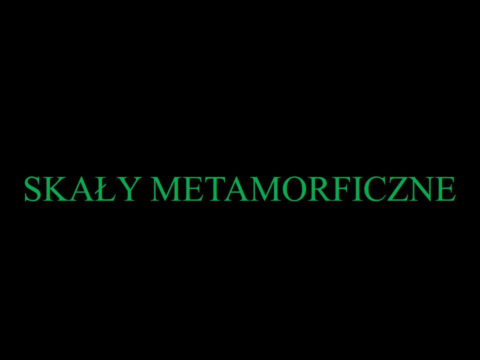 SKAŁY METAMORFICZNE