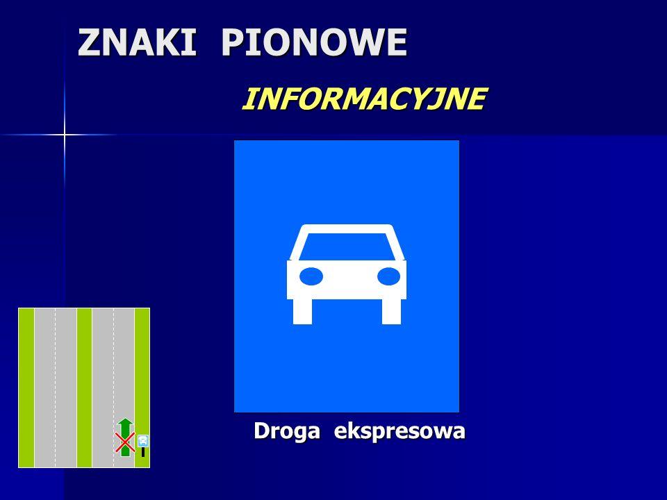 ZNAKI PIONOWE INFORMACYJNE Droga ekspresowa