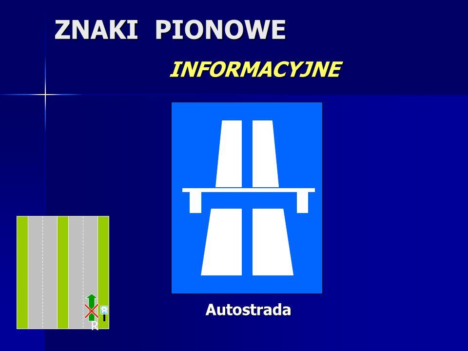 ZNAKI PIONOWE INFORMACYJNE Autostrada R