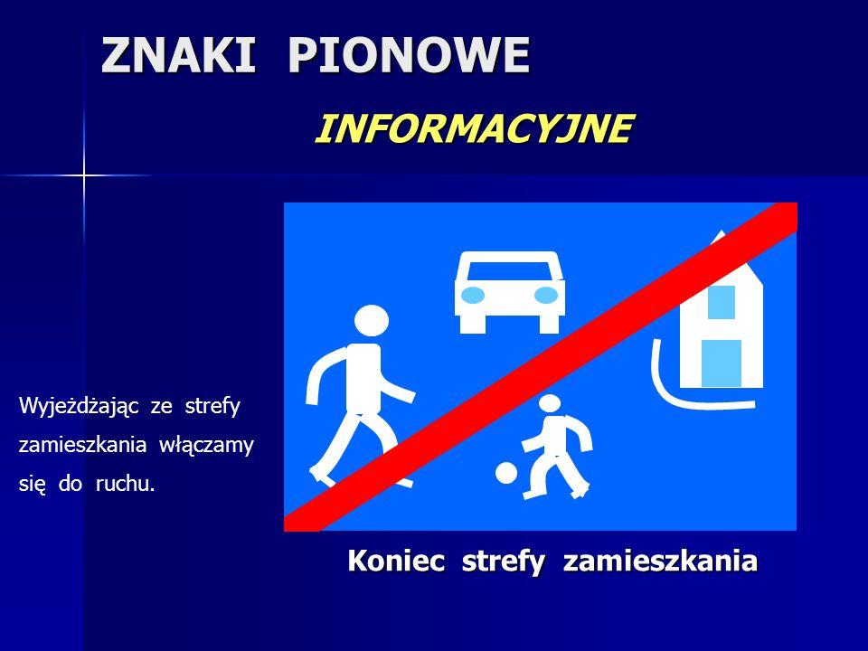 ZNAKI PIONOWE INFORMACYJNE Początek pasa dla autobusów B U S Pas ruchu dla autobusów