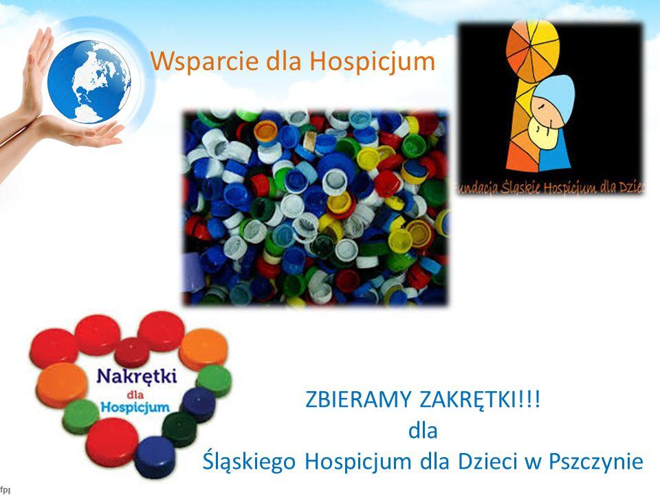 Wsparcie dla Hospicjum ZBIERAMY ZAKRĘTKI!!! dla Śląskiego Hospicjum dla Dzieci w Pszczynie