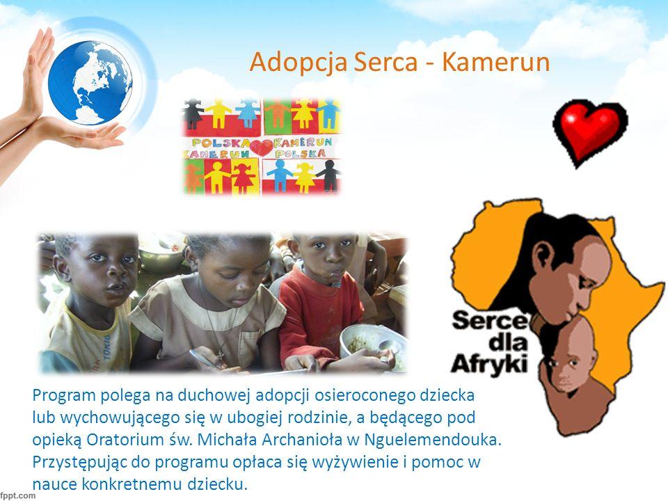 Adopcja Serca - Kamerun Program polega na duchowej adopcji osieroconego dziecka lub wychowującego się w ubogiej rodzinie, a będącego pod opieką Oratorium św.