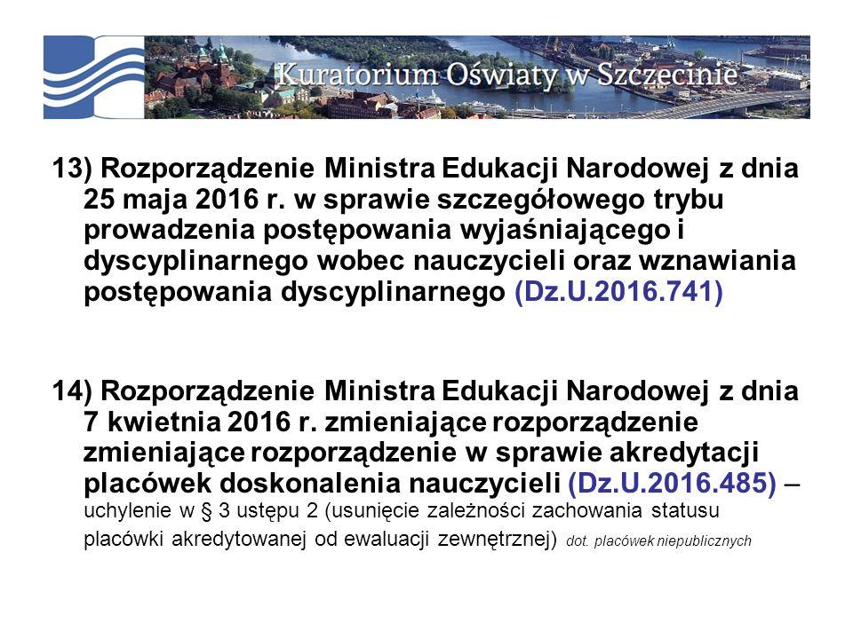 13) Rozporządzenie Ministra Edukacji Narodowej z dnia 25 maja 2016 r.