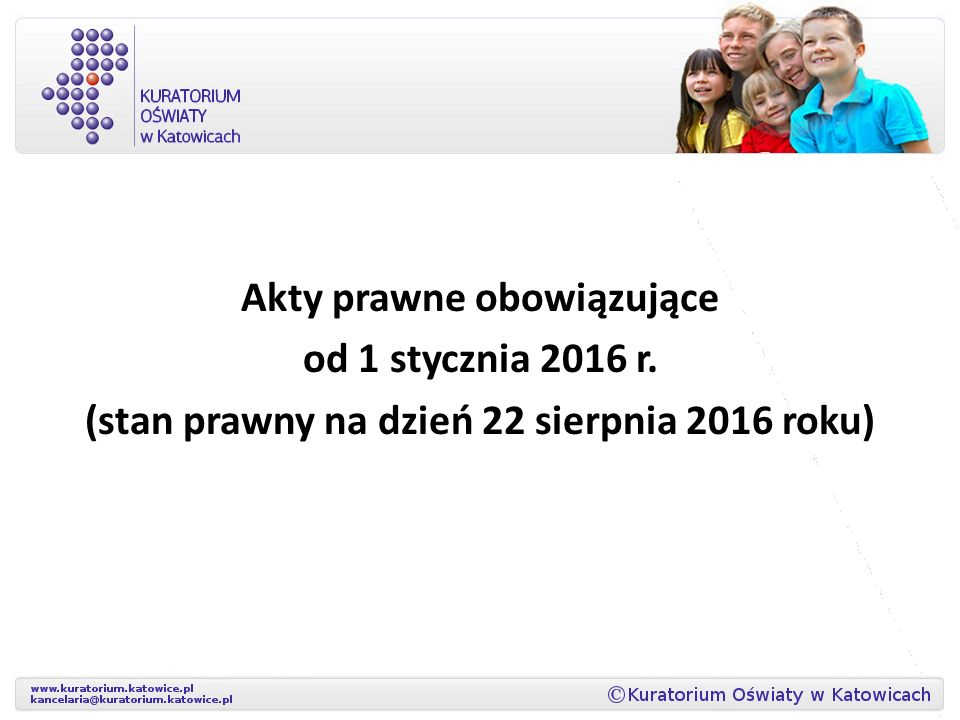 Akty prawne obowiązujące od 1 stycznia 2016 r. (stan prawny na dzień 22 sierpnia 2016 roku)