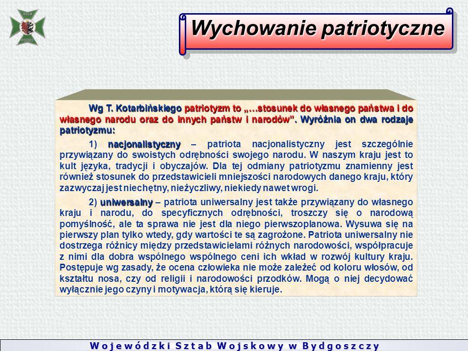 W o j e w ó d z k i S z t a b W o j s k o w y w B y d g o s z c z y Wychowanie patriotyczne Wg T.