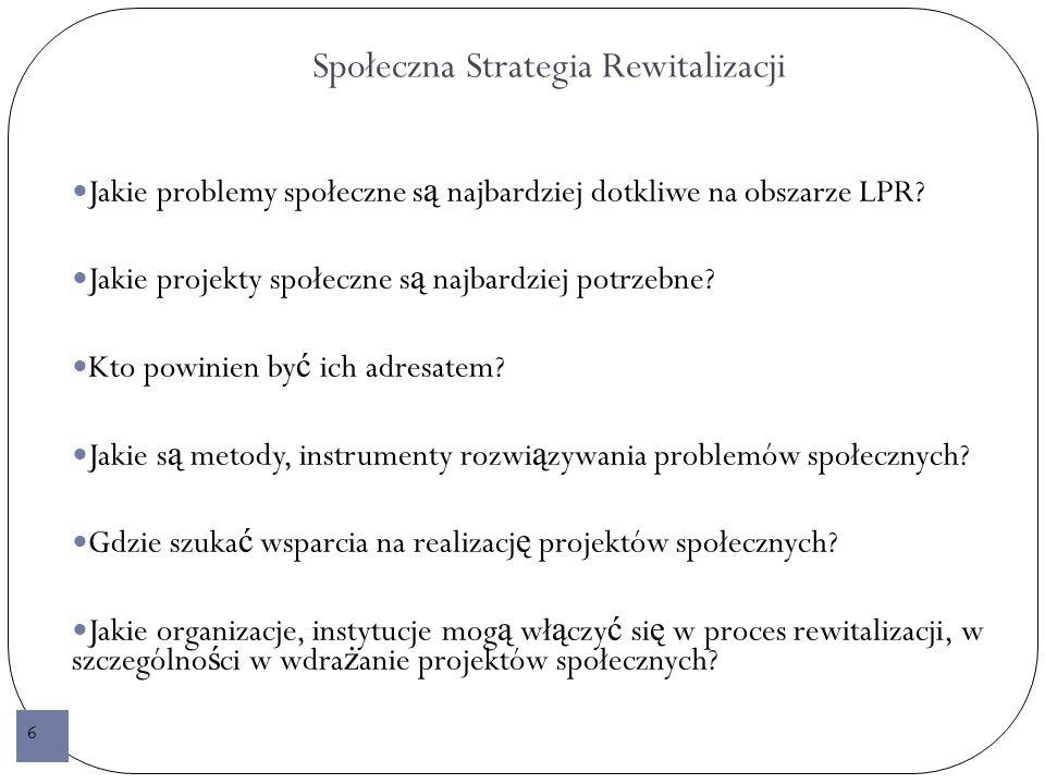 Projekt Społeczna Strategia Rewitalizacji Realizacja 2008/2009 Bud ż et 291 tys.