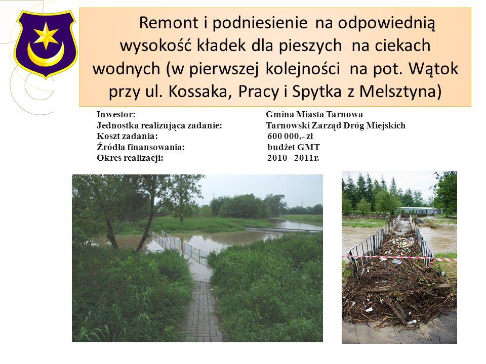 Inwestor: Gmina Miasta Tarnowa Jednostka realizująca zadanie: Tarnowski Zarząd Dróg Miejskich Koszt zadania:600 000,- zł Źródła finansowania:budżet GM