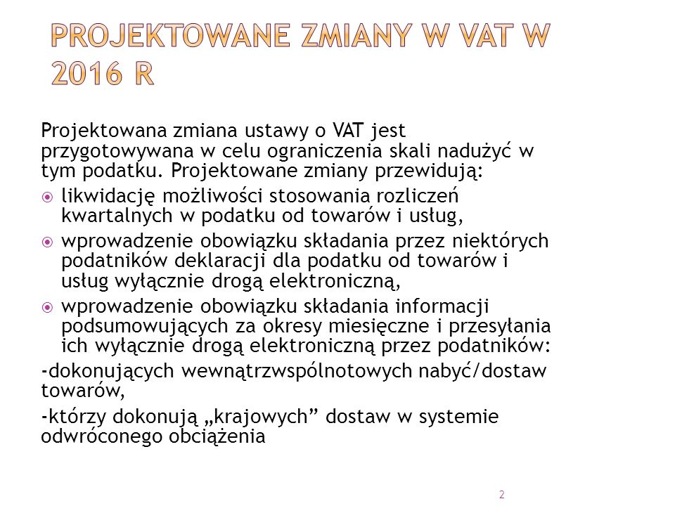 Projektowana zmiana ustawy o VAT jest przygotowywana w celu ograniczenia skali nadużyć w tym podatku.
