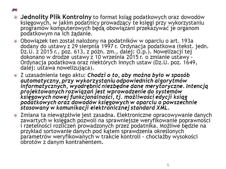  Jednolity Plik Kontrolny to format ksiąg podatkowych oraz dowodów księgowych, w jakim podatnicy prowadzący te księgi przy wykorzystaniu programów komputerowych będą obowiązani przekazywać je organom podatkowym na ich żądanie.