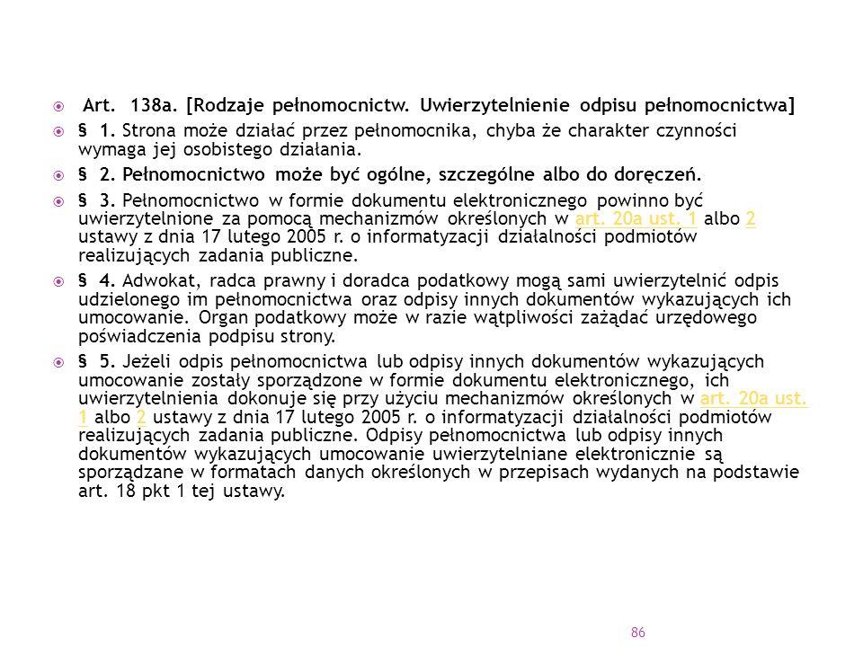  Art.138a. [Rodzaje pełnomocnictw. Uwierzytelnienie odpisu pełnomocnictwa]  § 1.