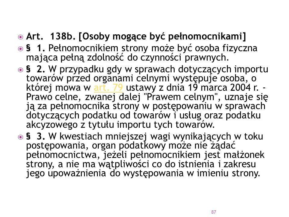  Art.138b. [Osoby mogące być pełnomocnikami]  § 1.