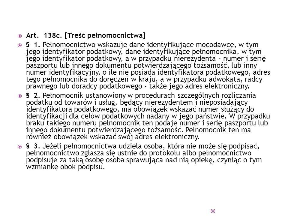  Art.138c. [Treść pełnomocnictwa]  § 1.