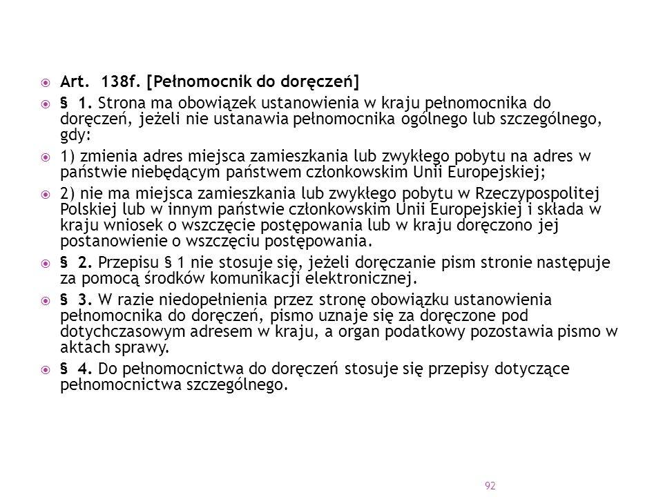  Art.138f. [Pełnomocnik do doręczeń]  § 1.