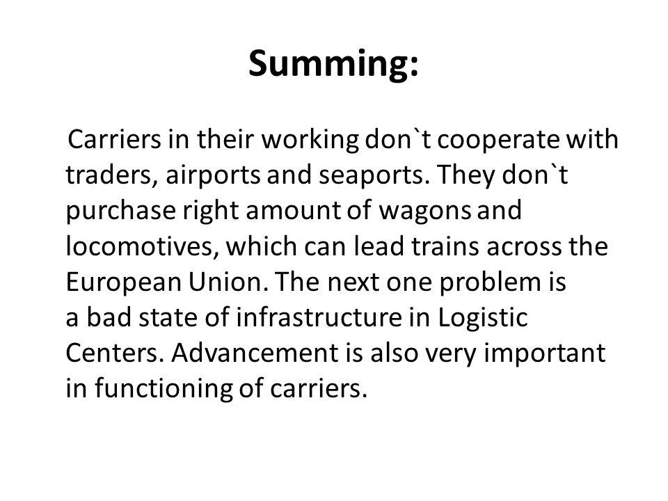 Summing: Carriers in their working don`t cooperate with traders, airports and seaports.