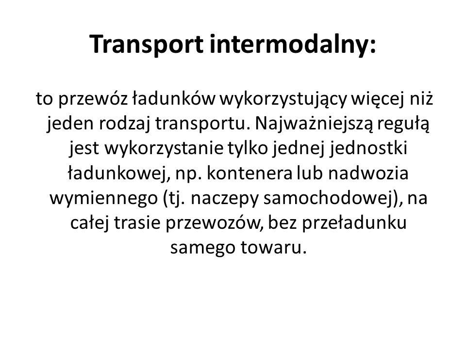 Brak uregulowań prawnych w zakresie transportu kolejowego oraz jednoznacznych definicji transportu intermodalnego, nieokreślony stan prawny działających w obrębie transportu intermodalnego przedsiębiorstw; Przyzwolenie na łamanie prawa i degradację środowiska i stanu zdrowia ludzi przez transport samochodowy (przeciążenie pojazdów – brak dostatecznej kontroli masy pojazdów, w tym sprawności technicznej i emisji zanieczyszczeń, hałasu itd.);
