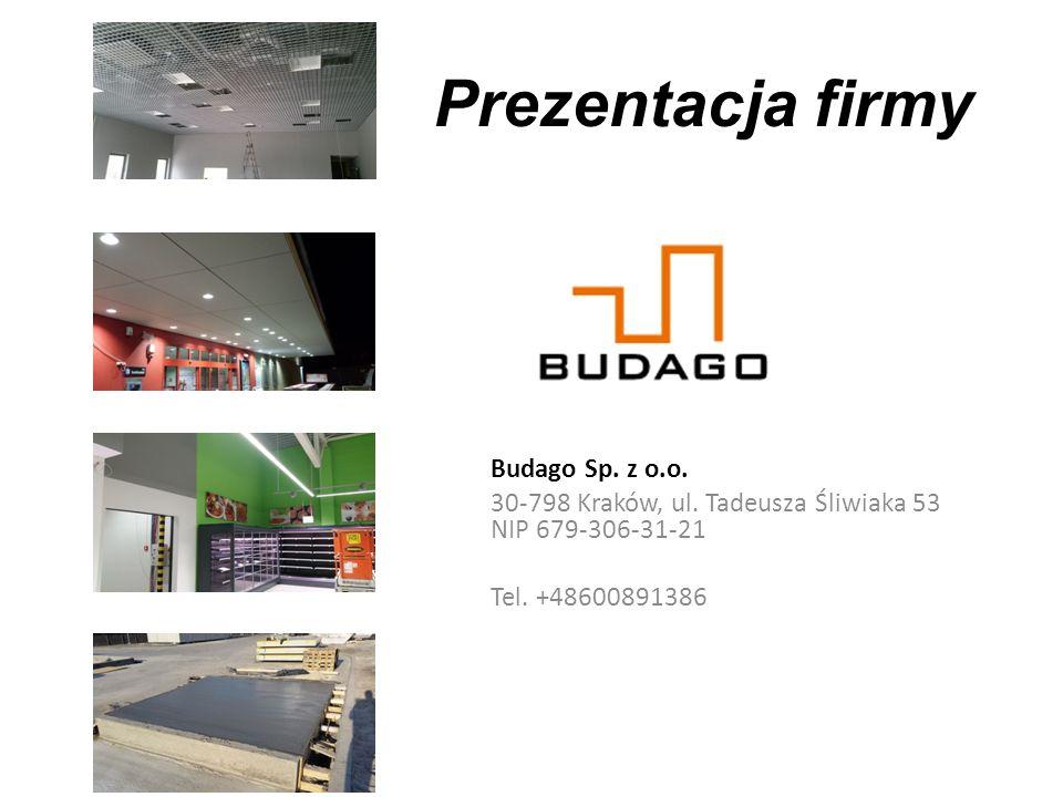 Prezentacja firmy Budago Sp. z o.o. 30-798 Kraków, ul.