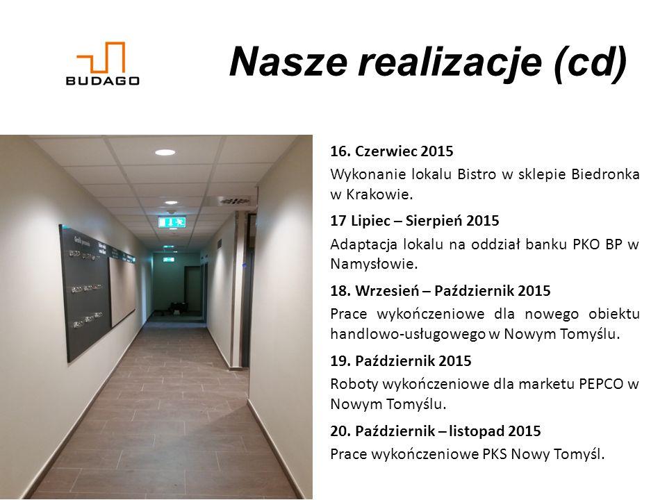 Nasze realizacje (cd) 16. Czerwiec 2015 Wykonanie lokalu Bistro w sklepie Biedronka w Krakowie.