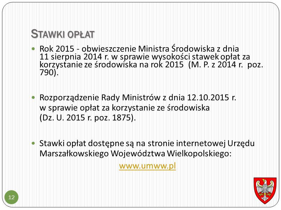S TAWKI OPŁAT 12 Rok 2015 - obwieszczenie Ministra Środowiska z dnia 11 sierpnia 2014 r. w sprawie wysokości stawek opłat za korzystanie ze środowiska
