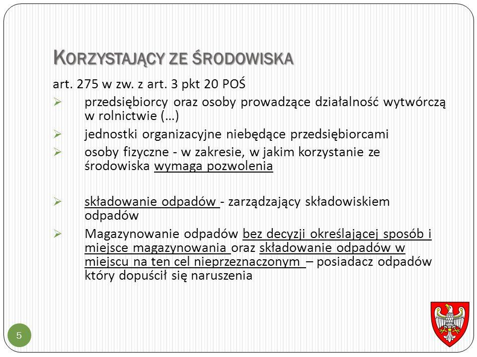 K ORZYSTAJĄCY ZE ŚRODOWISKA 5 art. 275 w zw. z art.