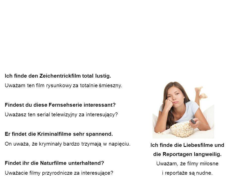 Adjektive – Beispielssätze przymiotniki – przykładowe zdania Ich finde den Zeichentrickfilm total lustig.
