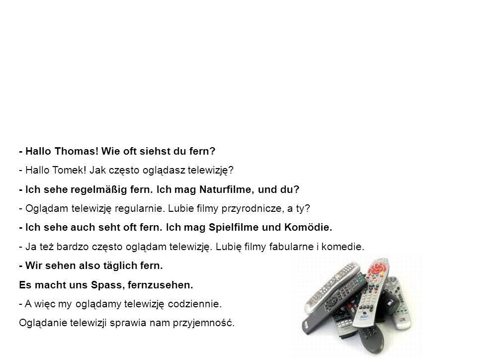 Beispielssätze – Dialog 2 Przykładowe zdania – dialog 2 - Hallo Thomas.