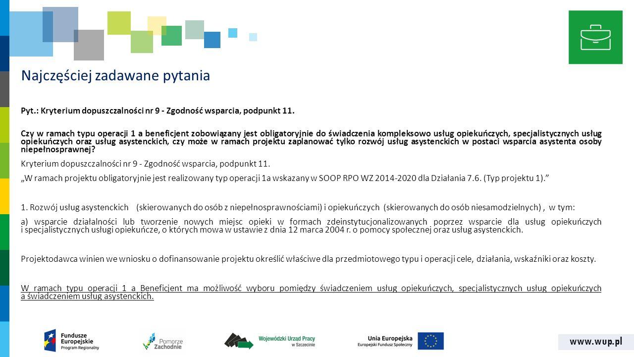 www.wup.pl Najczęściej zadawane pytania Pyt.: Kryterium dopuszczalności nr 9 - Zgodność wsparcia, podpunkt 11. Czy w ramach typu operacji 1 a beneficj
