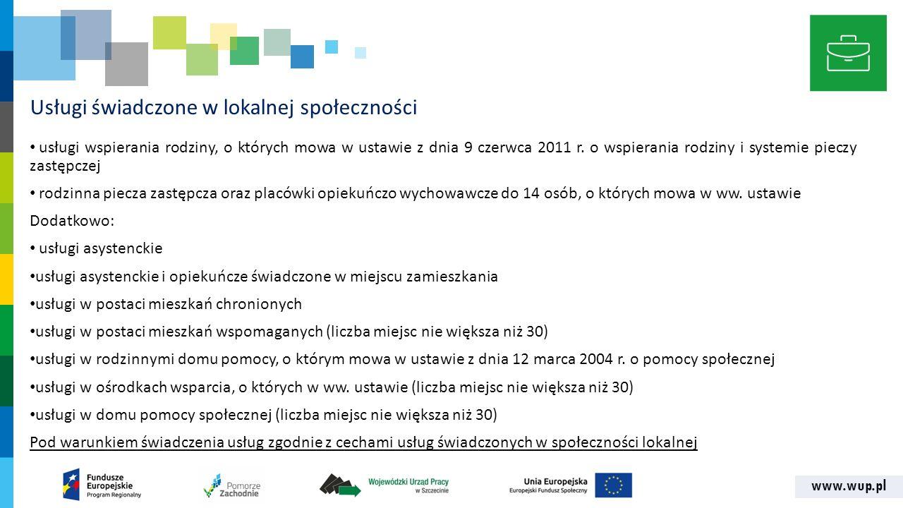 www.wup.pl Usługi świadczone w lokalnej społeczności usługi wspierania rodziny, o których mowa w ustawie z dnia 9 czerwca 2011 r.