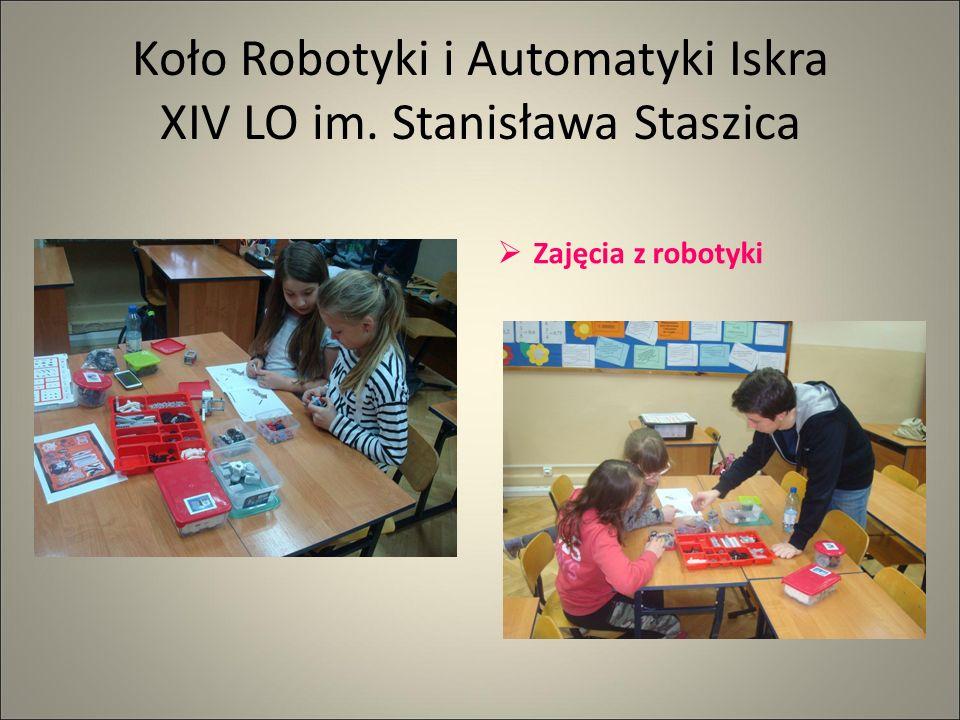 Koło Robotyki i Automatyki Iskra XIV LO im. Stanisława Staszica  Zajęcia z robotyki
