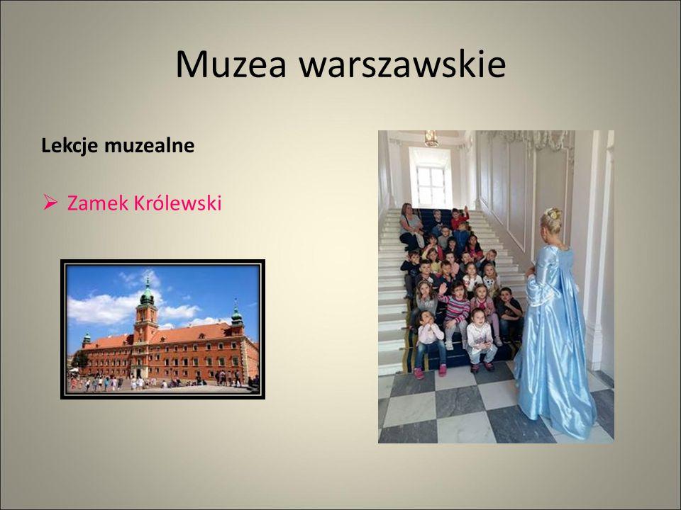 Muzea warszawskie Lekcje muzealne  Zamek Królewski