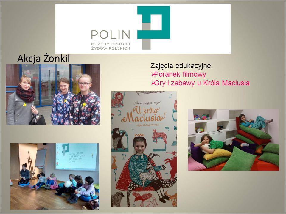 Akcja Żonkil Zajęcia edukacyjne:  Poranek filmowy  Gry i zabawy u Króla Maciusia