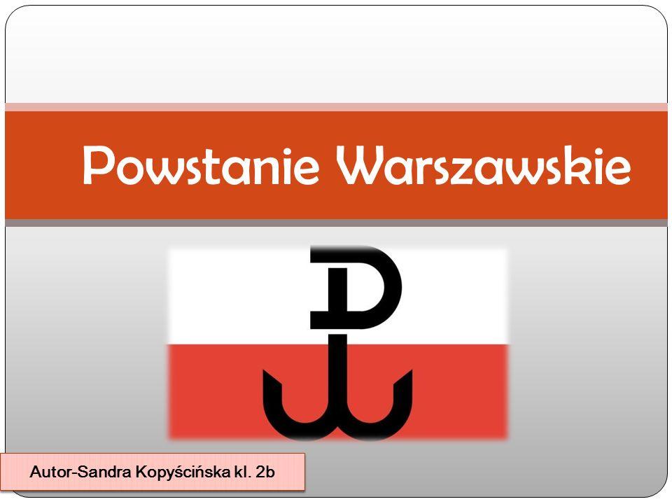 Powstanie Warszawskie Autor-Sandra Kopyścińska kl. 2b