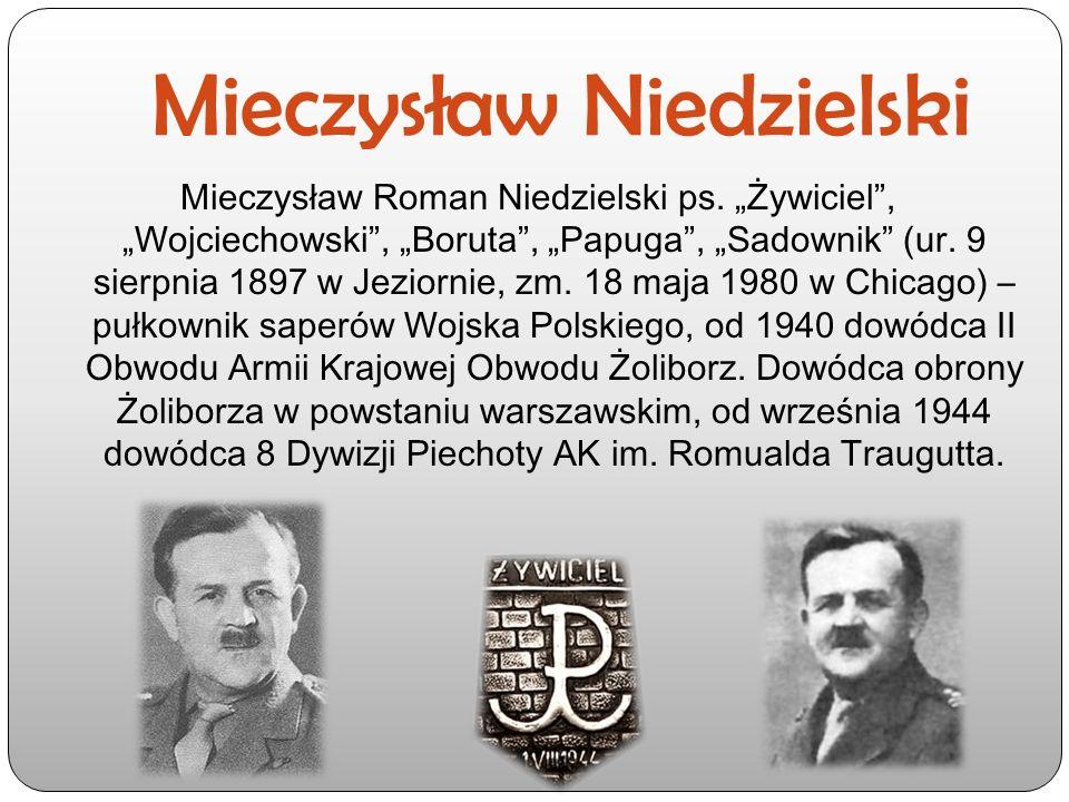 """Mieczysław Niedzielski Mieczysław Roman Niedzielski ps. """"Żywiciel"""", """"Wojciechowski"""", """"Boruta"""", """"Papuga"""", """"Sadownik"""" (ur. 9 sierpnia 1897 w Jeziornie,"""