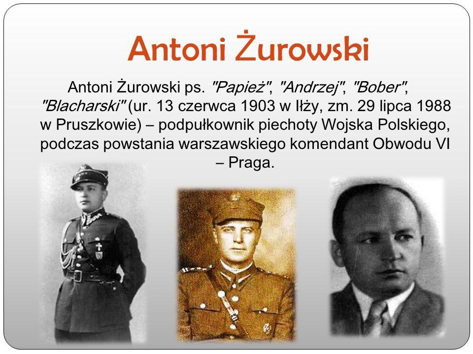 Antoni Ż urowski Antoni Żurowski ps.