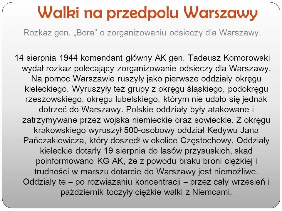 """Walki na przedpolu Warszawy Rozkaz gen. """"Bora"""" o zorganizowaniu odsieczy dla Warszawy. 14 sierpnia 1944 komendant główny AK gen. Tadeusz Komorowski wy"""