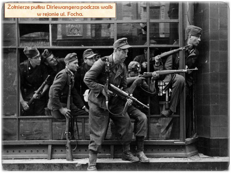 Ż ołnierze pułku Dirlewangera podczas walk w rejonie ul. Focha.