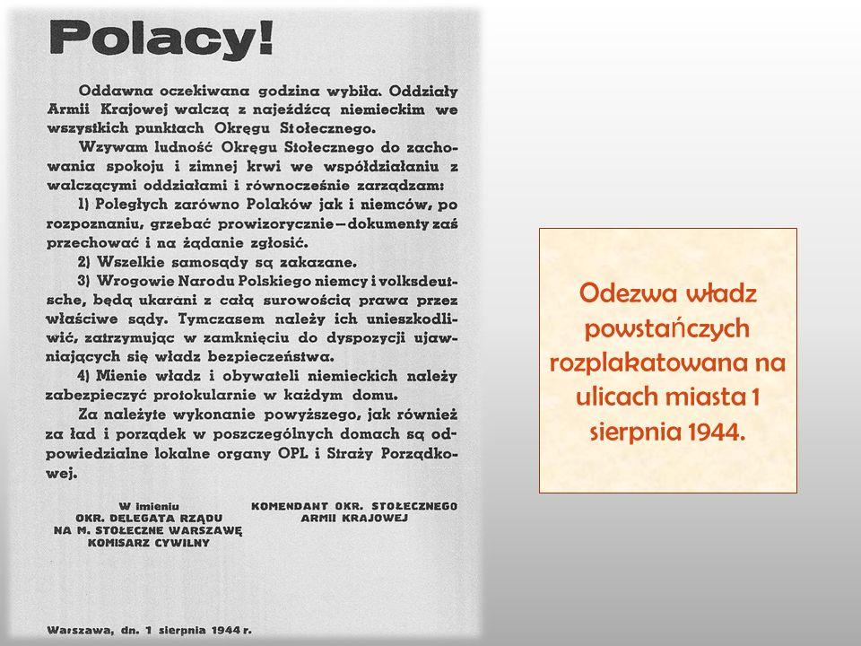 Odezwa władz powsta ń czych rozplakatowana na ulicach miasta 1 sierpnia 1944.