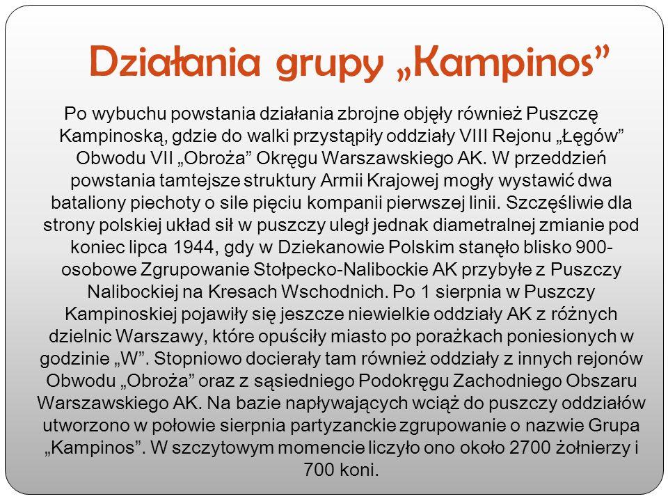 """Działania grupy """"Kampinos"""" Po wybuchu powstania działania zbrojne objęły również Puszczę Kampinoską, gdzie do walki przystąpiły oddziały VIII Rejonu """""""