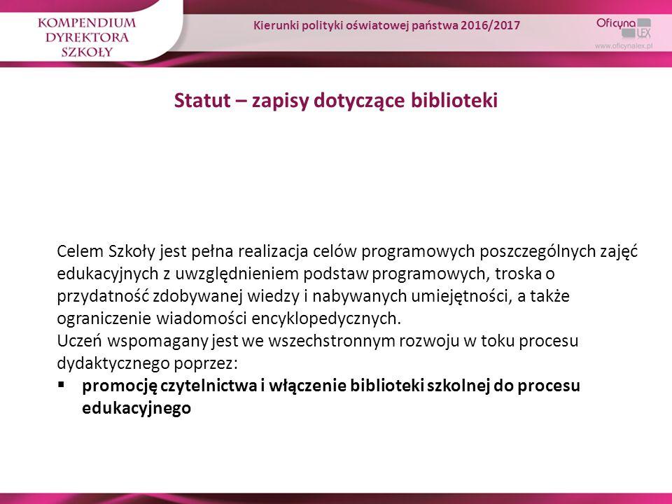 Statut – zapisy dotyczące biblioteki Celem Szkoły jest pełna realizacja celów programowych poszczególnych zajęć edukacyjnych z uwzględnieniem podstaw