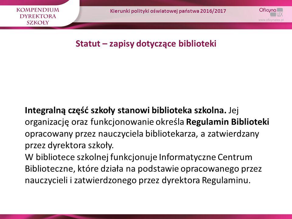 Statut – zapisy dotyczące biblioteki Integralną część szkoły stanowi biblioteka szkolna. Jej organizację oraz funkcjonowanie określa Regulamin Bibliot